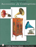 Antique Phonograph Accessories   Contraptions Book PDF