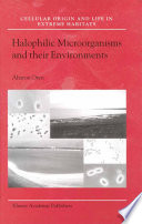 Halophilic Microorganisms And Their Environments book