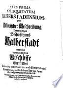 Johann Georg Leuckfelds Past  Prim  in Gr  ningen     Antiquitates Halberstadenses  Oder Historische Beschreibung des vormahligen Bischoffthums Halberstadt