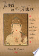 Jewel In The Ashes : analyzes the ways in which relics functioned as...