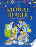 Scholar s Moral Reader 1