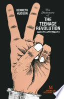 Dictionary of the Teenage Revolution and Its Aftermath