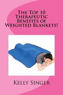 The Top 10 Therapeutic Benefits of Weighted Blankets