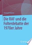 Die RAF und die Folterdebatte der 1970er Jahre