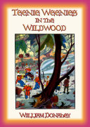 THE TEENIE WEENIES IN THE WILDWOOD - Another Teenie Weenie Adventure as they mount a Rescue Expedition Book