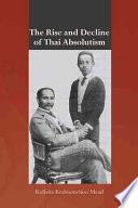 The Rise and Decline of Thai Absolutism