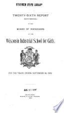 Book Biennial Report   Wisconsin Industrial School for Girls  Milwaukee  Wis