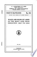 Wages And Hours Of Labor In The Boot And Shoe Industry 1907 To 1924