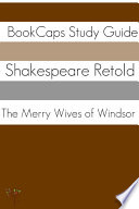 The Merry Wives of Windsor in Plain and Simple English  a Modern Translation and the Original Version