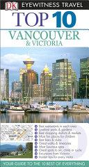 DK Eyewitness Top 10 Travel Guide  Vancouver   Victoria