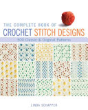 The Complete Book of Crochet Stitch Designs