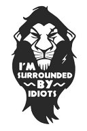 I M Surrounded By Idiots