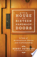 The House with Sixteen Handmade Doors  A Tale of Architectural Choice and Craftsmanship