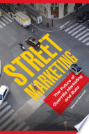 Street MarketingTM  The Future of Guerrilla Marketing and Buzz