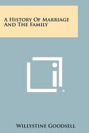A History of Marriage and the Family