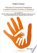 Manuale di consulenza pedagogica in ambito familiare  giuridico e scolastico