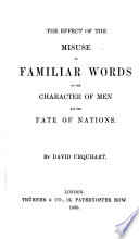 The Effect Of The Misuse Of Familiar Words On The Character Of Men And The Fate Of Nations