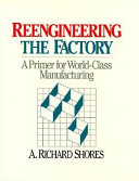 Reengineering the Factory Organizations Flexible Enough To Adapt To The