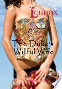 The Duke's Willful Wife : but a year ago, he pushed...