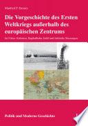 Die Vorgeschichte des Ersten Weltkriegs au  erhalb des europ  ischen Zentrums