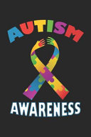 Autism Awareness Gift Design For Autistic Kids Awareness Notebook Journal 6x9 100 Pages