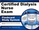 Certified Dialysis Nurse Exam Flashcard Study System