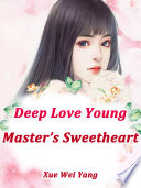 Deep Love: Young Master's Sweetheart