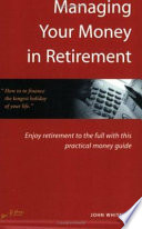 Managing Your Money in Retirement In The Uk Alone This Practical
