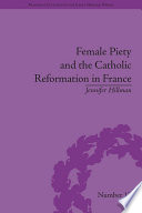 Female Piety and the Catholic Reformation in France