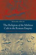 The Religion Of The Mithras Cult In The Roman Empire