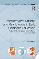 Transformative Change and Real Utopias in Early Childhood Education
