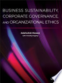 Business Sustainability, Corporate Governance, And Organizational Ethics : education in the field organizations worldwide are...