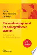 Personalmanagement im demografischen Wandel  Ein Handbuch f  r den Ver  nderungsprozess mit Toolbox Demografiemanagement und Altersstrukturanalyse