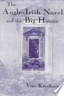 The Anglo Irish Novel and the Big House