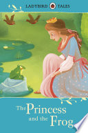 Ladybird Tales  The Princess and the Frog