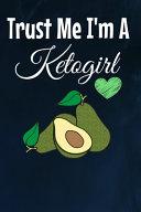 Trust Me I M A Ketogirl