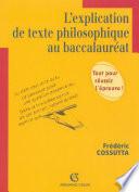 L explication de texte philosophique au baccalaur  at