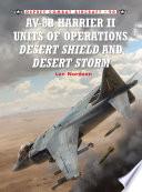 AV 8B Harrier II Units of Operations Desert Shield and Desert Storm