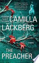 The Preacher The Ice Princess Camilla Lackberg Brings Readers Back