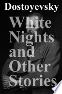 White Nights and Other Stories Was A Russian Novelist Short Story Writer