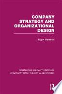 Company Strategy and Organizational Design  RLE  Organizations
