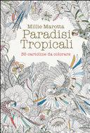 Paradisi tropicali  30 cartoline da colorare