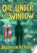 Oil Under the Window