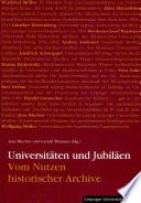 Universitäten und Jubiläen, vom Nutzen historischer Archive