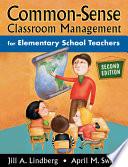 Common Sense Classroom Management for Elementary School Teachers