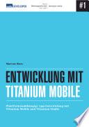 Entwicklung Mit Titanium Mobile Plattformunabhangige App Entwicklung Mit Titanium Mobile Und Titanium Studio