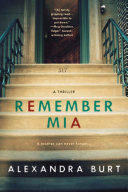 Remember Mia : is a riveting psychological suspense,...