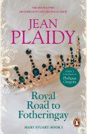 Royal Road to Fotheringay
