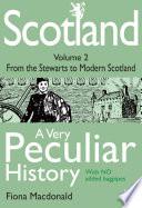 Scotland A Very Peculiar History Volume 2
