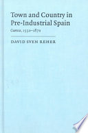 Town and Country in Pre Industrial Spain